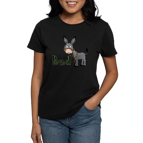 Bad Ass T-Shirts, Gifts & App Women's Dark T-Shirt