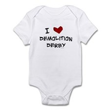 I love demolition derby Infant Bodysuit