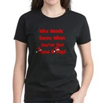 Who Needs Santa Nana & Pop Women's Dark T-Shirt