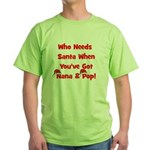 Who Needs Santa Nana & Pop Green T-Shirt