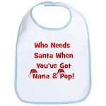 Who Needs Santa Nana & Pop Bib