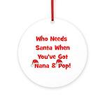 Who Needs Santa Nana & Pop Ornament (Round)
