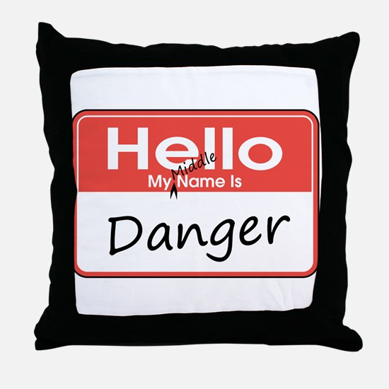 My Middle Name is Danger Throw Pillow