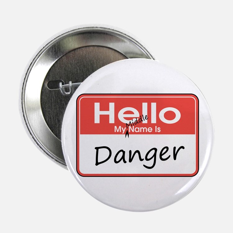 """My Middle Name is Danger 2.25"""" Button"""