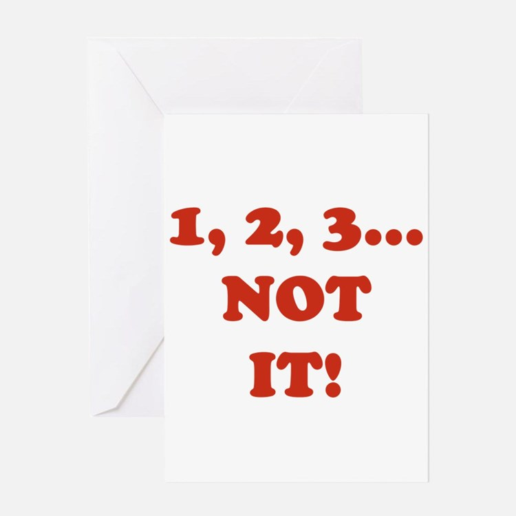 1,2,3 NOT IT! Greeting Card