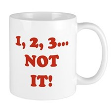1,2,3 NOT IT! Mug