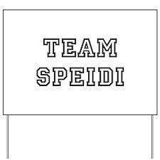 TEAM SPEIDI Yard Sign
