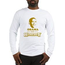BARACK OBAMA IS MY HOMEBOY Long Sleeve T-Shirt