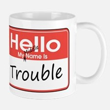 My Middle Name is Trouble Mug