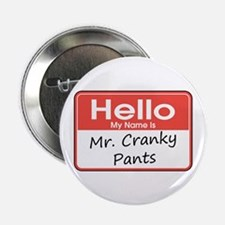 "I'm Mr. Cranky Pants 2.25"" Button"