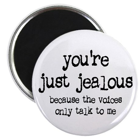'You're Just Jealous' Magnet
