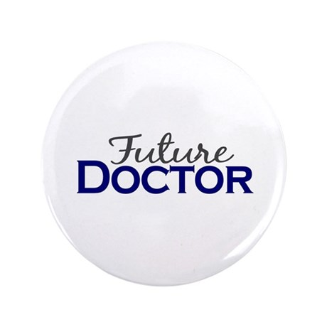 """Future Doctor 3.5"""" Button (100 pack)"""