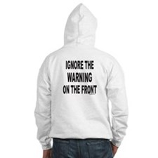 DO NOT FEED (front) IGNORE (back) Hoodie