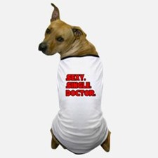 """Sexy. Single. Doctor."" Dog T-Shirt"