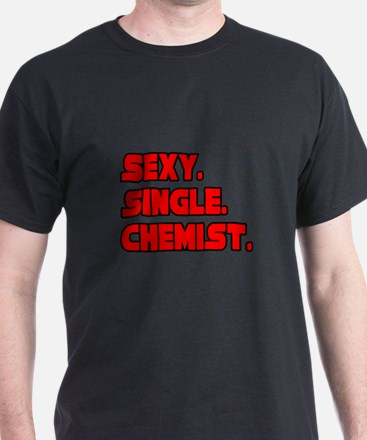 """Sexy. Single. Chemist."" T-Shirt"
