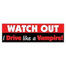 I Drive Like A Vampire Bumper Bumper Sticker