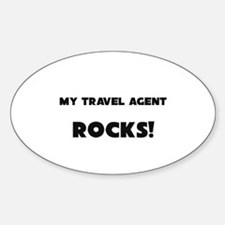 MY Travel Agent ROCKS! Oval Decal