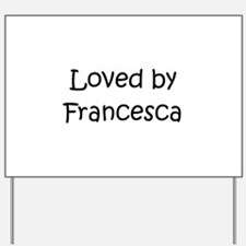Funny Francesca Yard Sign