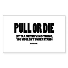 PULL OR DIE Rectangle Decal