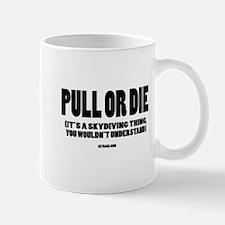 PULL OR DIE Mug