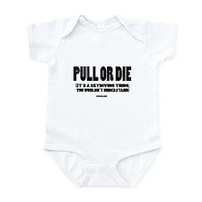 PULL OR DIE Infant Bodysuit