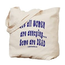 Not All Women Are Annoying, S Tote Bag