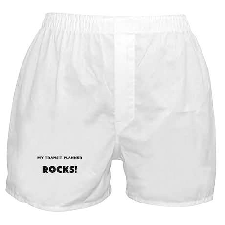 MY Transit Planner ROCKS! Boxer Shorts