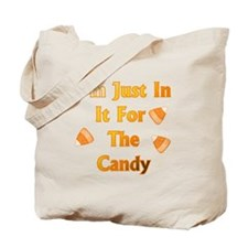 I'm just in it for the candy Tote Bag