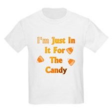 I'm just in it for the candy T-Shirt