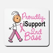 I Support 2nd Base 1 (SFT BC) Mousepad