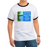 THE ROAD AHEAD Ringer T