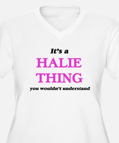 It's a Halie thing, you woul Plus Size T-Shirt