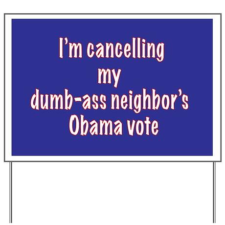 cx dumb-ass vote Yard Sign