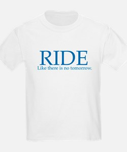Ride Like There Is No Tomorro T-Shirt