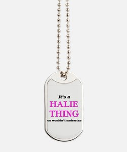 It's a Halie thing, you wouldn't Dog Tags
