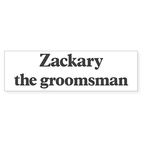 Zackary the groomsman Bumper Sticker