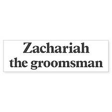 Zachariah the groomsman Bumper Bumper Sticker