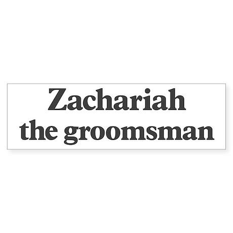 Zachariah the groomsman Bumper Sticker