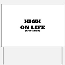 High On Life (And Weed) Yard Sign