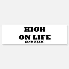High On Life (And Weed) Bumper Bumper Bumper Sticker