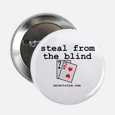 """steal from the blind"" Button"