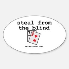 """""""steal from the blind"""" Oval Decal"""