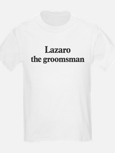 Lazaro the groomsman T-Shirt