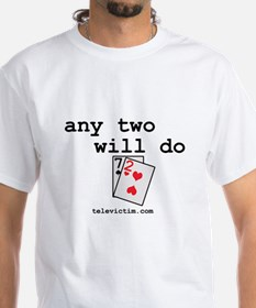 """""""any two will do"""" White T-shirt"""