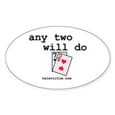 """any two will do"" Oval Decal"