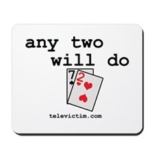 """any two will do"" Mousepad"