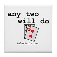 """""""any two will do"""" Tile Coaster"""