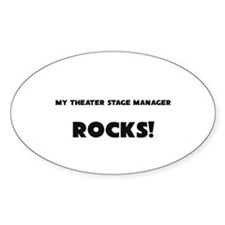 MY Theater Stage Manager ROCKS! Oval Decal