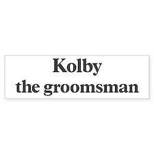 Kolby the groomsman Bumper Bumper Sticker