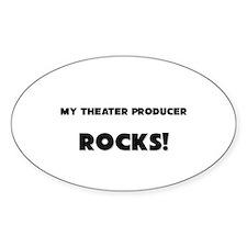 MY Theater Producer ROCKS! Oval Sticker